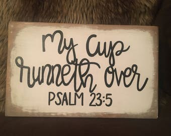 My cup runneth over, wood sign