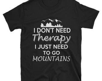 Therapy Shirt Vacation In The Mountains