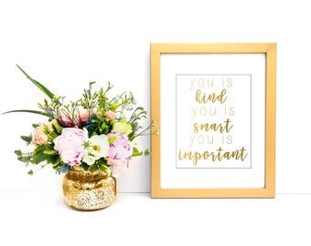 you is kind you is smart you is important print, you is kind you is smart you is important sign, you is kind you is smart you is important