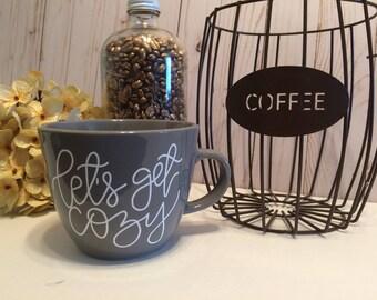 Coffee mug : let's get cozy, personalized mug, coffee lover, coffee gift, tea gift, calligraphy mug, quote mug, coffee, ceramic mug