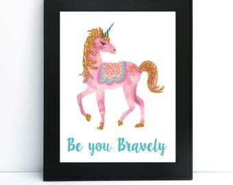Unicorn Be You Bravely