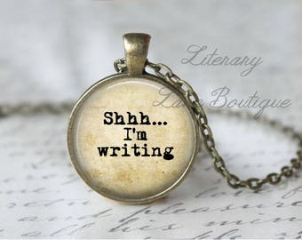 Shhh... I'm Writing, Typewriter Font, Writing, Reading Quote Necklace or Keyring, Keychain.
