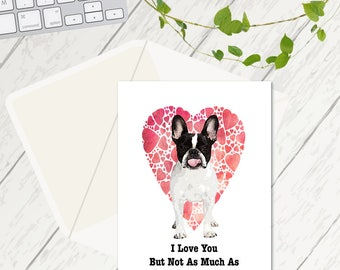 I love you but not as much as I love the dog, Funny Valentines Cards, Cards for Her, Cards for him, I love you cards, Funny Anniversary Card