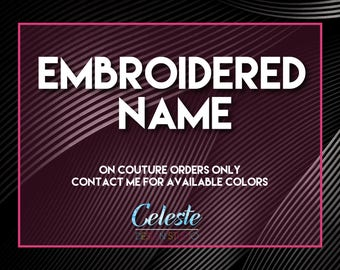 EMBROIDERED NAME, Embroidered Name on any couture order, Made to order