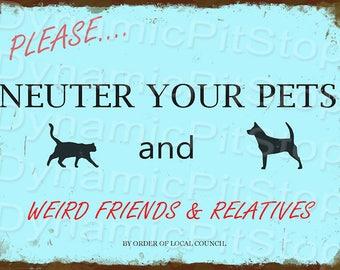 40x30cm Neuter Pets Funny Rustic Tin Sign