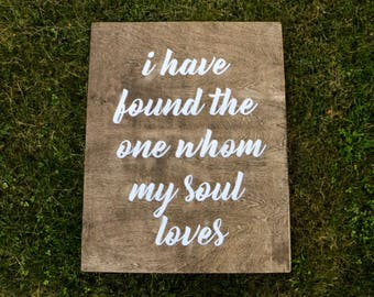 "Wooden ""I Have Found the One Whom my Soul Loves"" Sign"