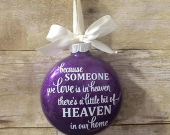 Because someone we love is in Heaven there's a little bit of Heaven in our home Christmas Ornament   Memorial Ornament