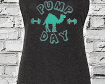 Pump Day Gym Tank*Ladies tank/Muscle T/Crop Top/Hump day/fitness tank/weight lifting/crossfit/funny gym tank/jersey tank/racerback/flowy top