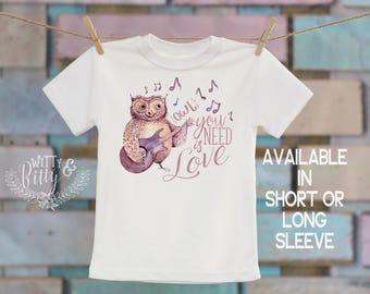 Owl You Need Is Love Kids Shirt in Purple, Owl Kids Shirt, Cute Kids Shirt, Boho Kids Shirt, Funny Kids Tee, Song Lyrics Shirt - T345O