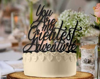 You Are My Greatest Adventure Typography Style Wedding Cake Topper