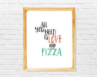 Funny pizza print, Pizza quote poster, All your need is love and pizza, Pizza lover gift, Pizza fan poster, Gourmand gift, Food lover gift