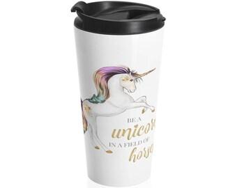 Always Be A Unicorn Travel Mug Unicorn Travel Mug Unicorn Cup Unicorn Mug Unicorn Gift Unicorn Coffee Mug Stainless Steel Mug Unicorn Lover