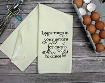 Kitchen Towel - Garden Dish Towel - Tea Towel - Hand Towel - Dish Towel -  Leave Room In Your Garden For Angels To Dance