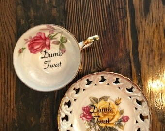 Dumb Twat| Vulgar Royal Sealy opalescent floral teacup with coordinating 'Dumb twat' saucer