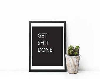 GET SHIT DONE, digital download, printable, home decor, poster, minimalist