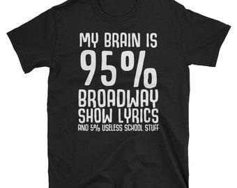 My Brain is 95% Broadway Show Lyrics T-Shirt