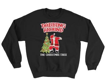 Dabbing Around The Christmas Tree Sweatshirt //  Dabbing Santa Claus Sweater // Funny Christmas Holiday Sweater // Christmas Gift Idea