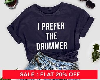 I Prefer The Drummer Shirt, Drummer Girlfriend Shirt, Drumming Shirt, Drummer Shirt, Drummer T-Shirt, Drummer Gift, Gift For Drummer