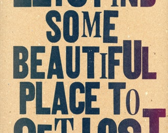 Let's find some beautiful place Letterpress poster