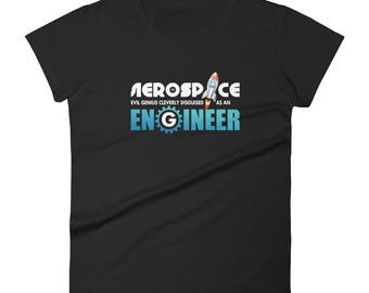 "Evil Genius Cleverly Disguised as an Aerospace Engineer"" Women's short sleeve t-shirt"