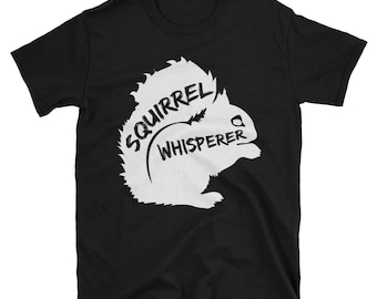 Squirrel Whisperer Shirt