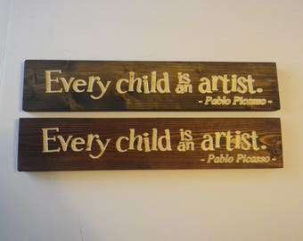 Every Child Is An Artist Wood Sign