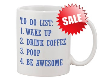 FUNNY GIFT Coffee MUG To Do List Wake Up Drink Coffee Poop Be Awesome Funny Coffee Mug Humor Mug Fun Mugs Funny Gift Poop Mug Funny Mug