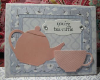 You're Teariffic teapot card
