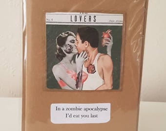 In a zombie apocalypse I'd eat you last - greeting card