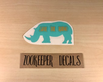 Save the Rhino, Zookeeper Decals, Zookeeper love, zoo keeper, rhino love, rhino, rhino decal, animal decal, vinyl decals, zoo love