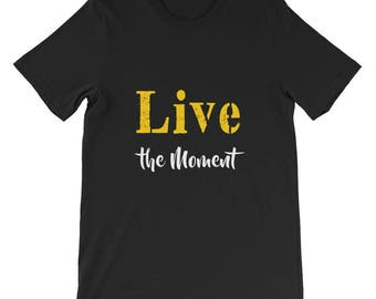 Live the moment Short-Sleeve Unisex T-Shirt