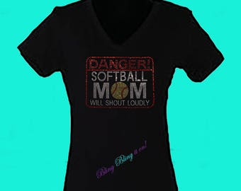 Danger Softball Mom will shout loudly bling shirt