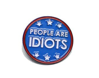 Parks and Rec Ron Swanson People Are Idiots Enamel Pin