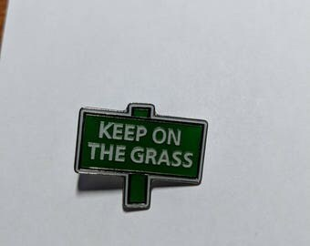 Keep on the grass Pin