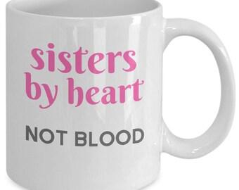Unbiological Sister Mug - Sisters By Heart Valentine - Best Friend Gift - BFF Tribe Soul Sorority - Coffee Tea White Ceramic 11oz Mug