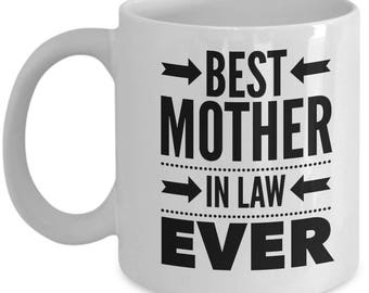 Mother In Law Gift - MIL Funny Mother-In-Law Mug - Birthday Valentine Appreciation - Best Ever - Coffee Tea Cup 11oz 15oz