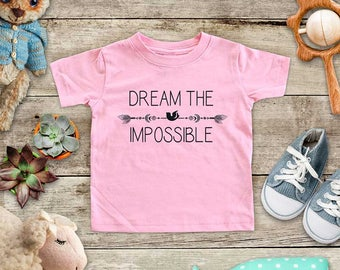 Dream The Impossible - Positive message boho design - Baby bodysuit Toddler Youth Shirt cute birthday baby shower gift