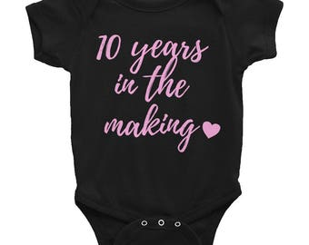 10 Years In the Making INFERTILITY Awareness Onesie
