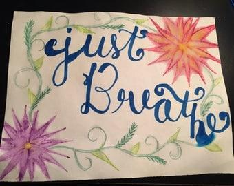 just breathe inspirational watercolor calligraphy artwork decorative