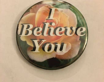 I Believe You Badge