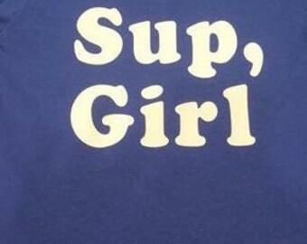 Sup girl shirt.