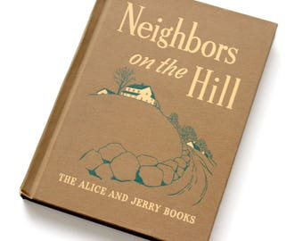 Neighbors on the Hill Vintage 1943 - The Alice and Jerry Books