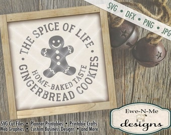 Gingerbread SVG Cut File - Christmas SVG Cut File - Spice of Life - Christmas Winter SVG - Digital svg, dfx, png and jpg files