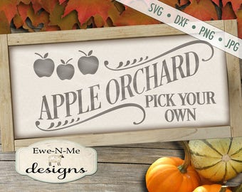 Apple Orchard SVG  - fall svg - Apple svg - autumn svg  - Pick your own svg - apple orchard sign svg - Commercial Use svg, dxf, png, jpg