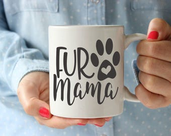 Fur Mama Coffee Mug | Pet Lover Coffee Mug | Unique Coffee Mug | Quote Mug | Coffee Mugs with Sayings | 11 oz Mug 15oz Mug