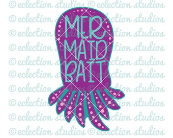 Mermaid SVG, Octopus svg, Mermaid Bait, cute boy design. commercial use, SVG, DXF, eps, jpg, png file for silhouette/cricut cutting machine