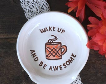 Spoon Rest for Coffee Lovers - Funny Spoon Rest Wake Up and Be Awesome - In Stock & Ready to Ship