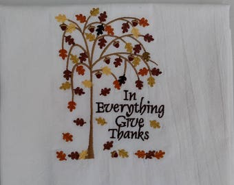 Thanksgiving towel, fall embroidered dish towel, flour sack towel, autumn tea towel, kitchen towel, In Everything Give Thanks, tree, leaves