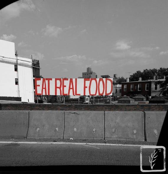 """Eat Real Food,"" Brooklyn, New York, 2017."