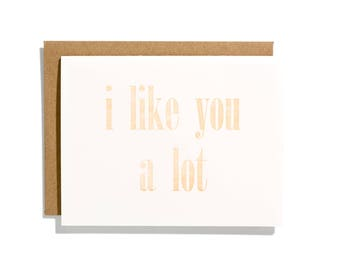 I Like You A Lot - Letterpress Love Card - CL024